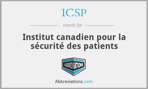 ICSP - Institut canadien pour la sécurité des patients