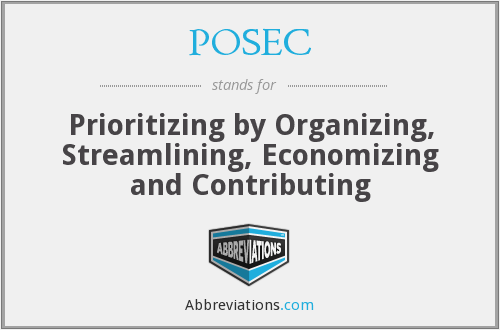 POSEC - Prioritizing by Organizing, Streamlining, Economizing and Contributing