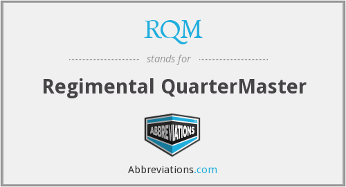 RQM - Regimental QuarterMaster