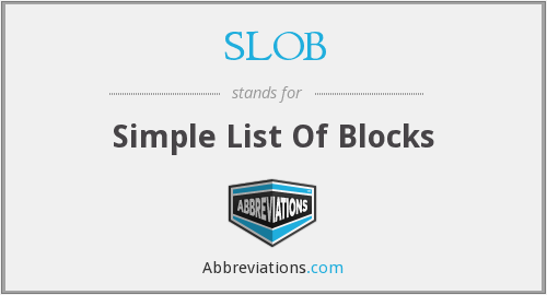 SLOB - Simple List Of Blocks