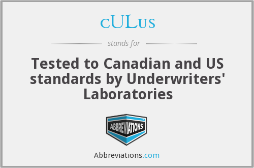 cULus - Tested to Canadian and US standards by Underwriters' Laboratories