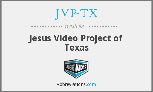 JVP-TX - Jesus Video Project of Texas