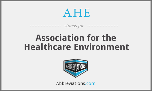 AHE - Association for the Healthcare Environment