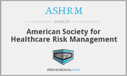 ASHRM - American Society for Healthcare Risk Management