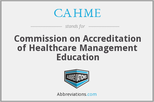 CAHME - Commission on Accreditation of Healthcare Management Education