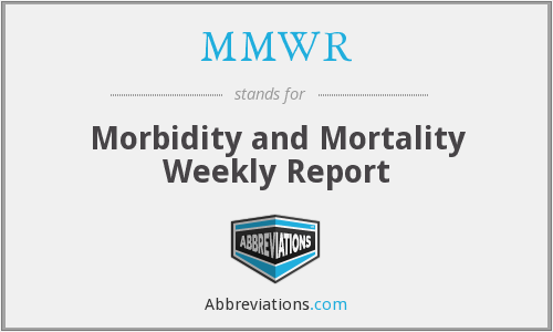 MMWR - Morbidity and Mortality Weekly Report