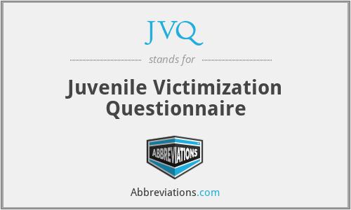 JVQ - Juvenile Victimization Questionnaire