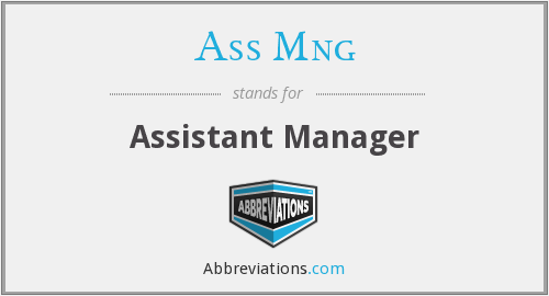 What does ASS MNG stand for?