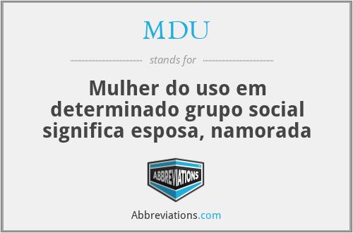 MDU - Mulher do uso em determinado grupo social significa esposa, namorada