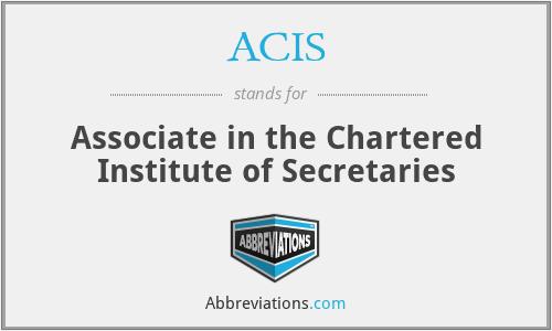 ACIS - Associate in the Chartered Institute of Secretaries