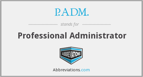 What does P.ADM. stand for?