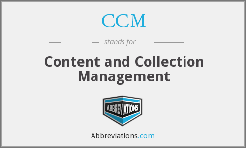 CCM - Content and Collection Management
