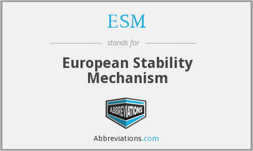 ESM - European Stability Mechanism