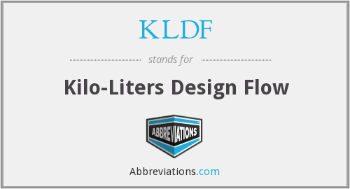 KLDF - Kilo-Liters Design Flow