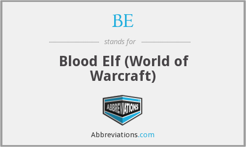 BE - Blood Elf (World of Warcraft)
