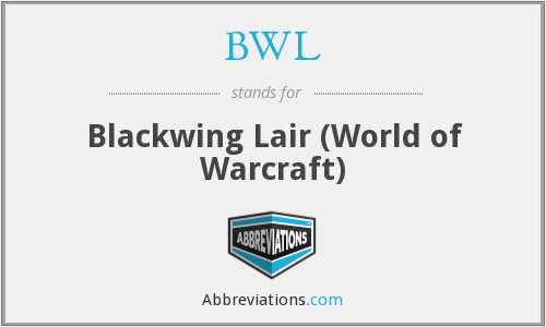 BWL - Blackwing Lair (World of Warcraft)
