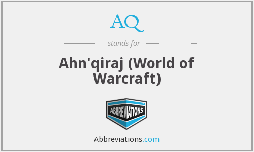 AQ - Ahn'qiraj (World of Warcraft)