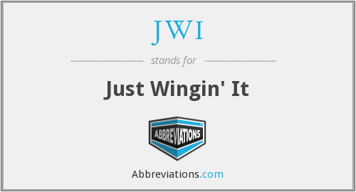 JWI - Just Wingin' It