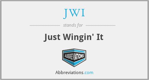 JWI - Just Wingin' It