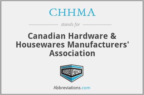 CHHMA - Canadian Hardware & Housewares Manufacturers' Association