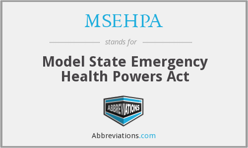 MSEHPA - Model State Emergency Health Powers Act