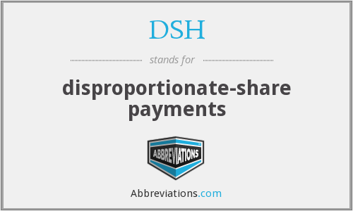 DSH - disproportionate-share payments