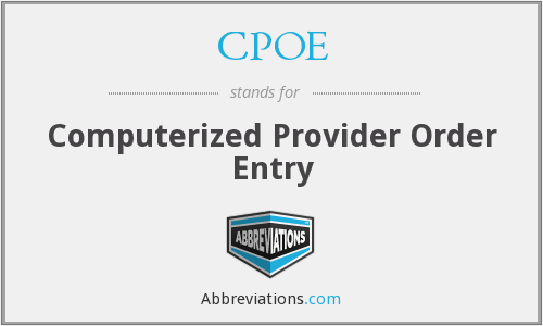 CPOE - computerized provider order entry
