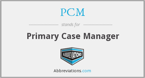 PCM - Primary Case Manager