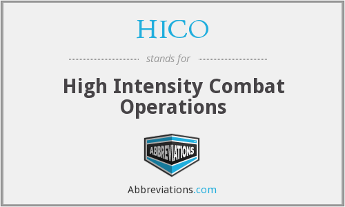HICO - high intensity combat operations