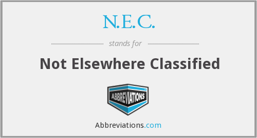 n.e.c. - not elsewhere classified