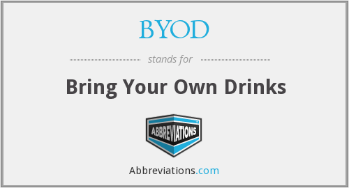 BYOD - Bring Your Own Drinks