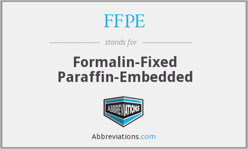 FFPE - formalin-fixed paraffin-embedded