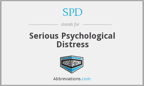 SPD - serious psychological distress