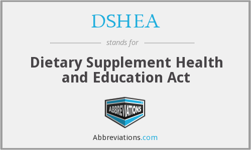 DSHEA - Dietary Supplement Health and Education Act