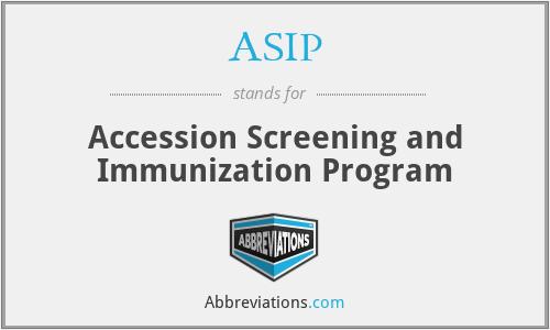 ASIP - Accession Screening and Immunization Program