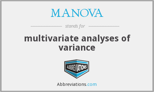 MANOVA - multivariate analyses of variance