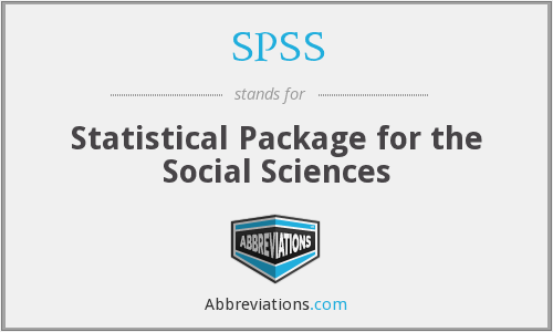 SPSS - Statistical Package for the Social Sciences