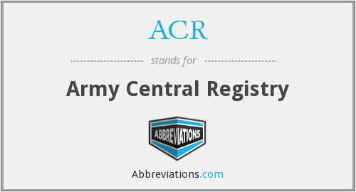 ACR - Army Central Registry
