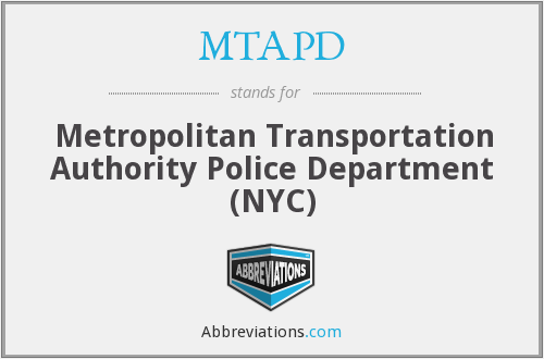 MTAPD - Metropolitan Transportation Authority Police Department (NYC)