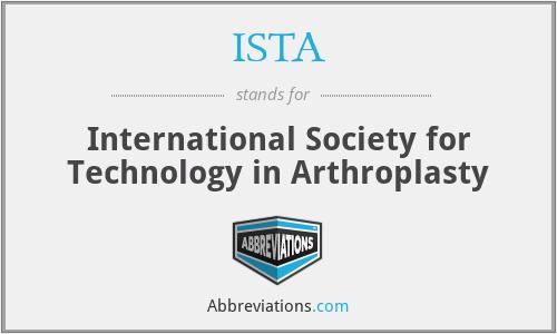 ISTA - International Society for Technology in Arthroplasty