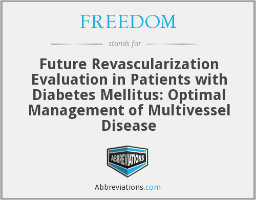 FREEDOM - Future Revascularization Evaluation in Patients with Diabetes Mellitus: Optimal Management of Multivessel Disease