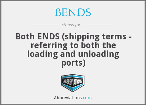 BENDS - Both ENDS (shipping terms - referring to both the loading and unloading ports)