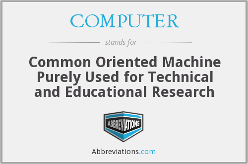 COMPUTER - Common Oriented Machine Purely Used for Technical and Educational Research