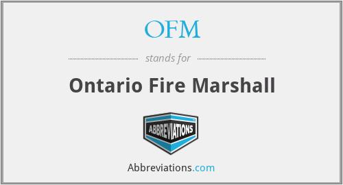 OFM - Ontario Fire Marshall
