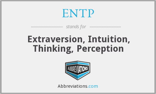 ENTP - Extraversion, Intuition, Thinking, Perception