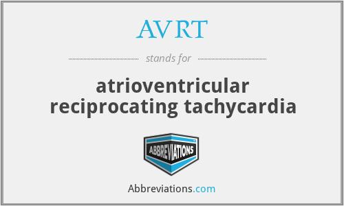 AVRT - atrioventricular reciprocating tachycardia