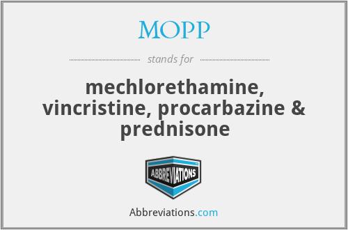 MOPP - mechlorethamine, vincristine, procarbazine & prednisone