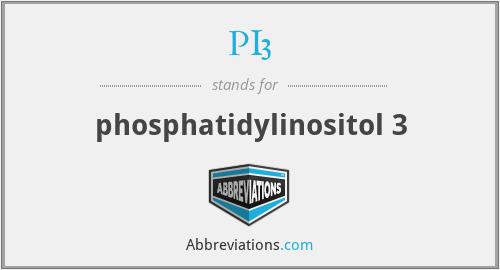 PI3 - phosphatidylinositol 3