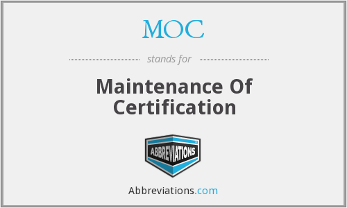 MOC - Maintenance Of Certification