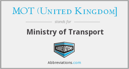 MOT (United Kingdom] - Ministry of Transport